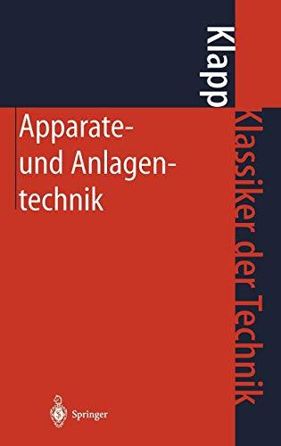 Apparate- Und Anlagentechnik: Planung, Berechnung, Bau Und Betrieb Stoff- Und Energiewandelnder ...