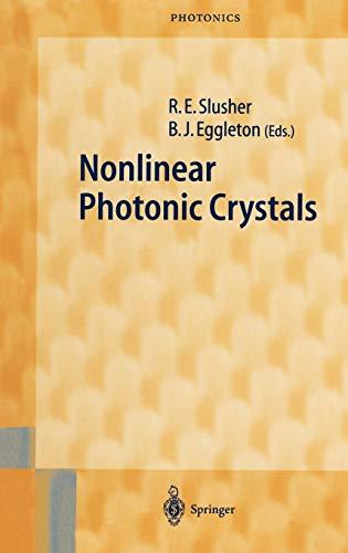 Nonlinear Photonic Crystals: R. E. Slusher