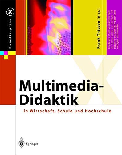 9783540439103: Multimedia-Didaktik in Wirtschaft, Schule und Hochschule (X.media.press) (German Edition)