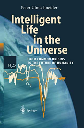 9783540439882: Intelligent Life in the Universe: Principles and Requirements Behind Its Emergence (Advances in Astrobiology and Biogeophysics)