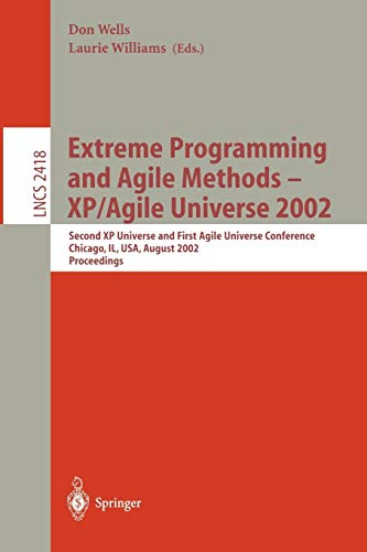 9783540440246: Extreme Programming and Agile Methods - XP/Agile Universe 2002: Second XP Universe and First Agile Universe Conference Chicago, IL, USA, August 4-7, ... (Lecture Notes in Computer Science)