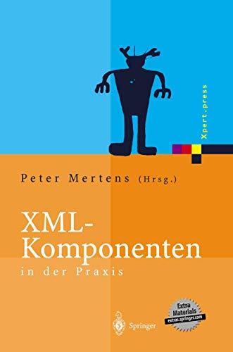 9783540440468: XML-Komponenten in der Praxis (Xpert.press)