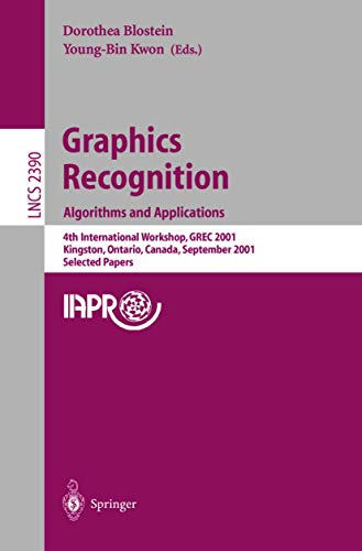 9783540440666: Graphics Recognition. Algorithms and Applications: 4th International Workshop, GREC 2001, Kingston, Ontario, Canada, September 7-8, 2001. Selected Papers (Lecture Notes in Computer Science)