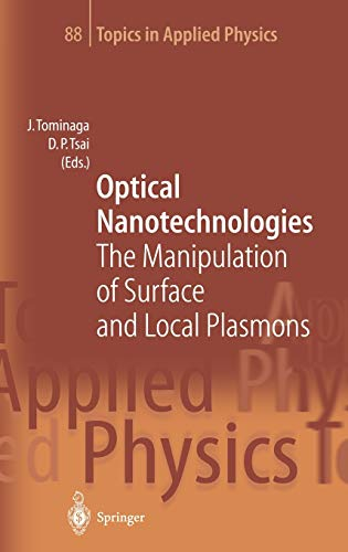 Optical Nanotechnologies The Manipulation of Surface and Local Plasmons Topics in Applied Physics