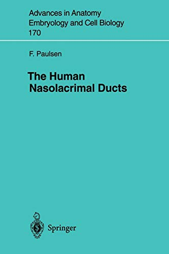 The Human Nasolacrimal Ducts (Advances in Anatomy, Embryology, and Cell Biology, Vol. 170): ...
