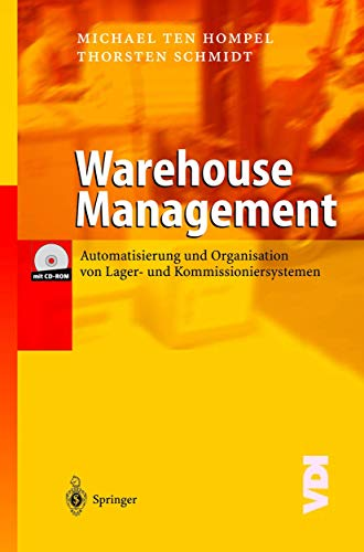 9783540440918: Warehouse Management: Automatisierung und Organisation von Lager- und Kommissioniersystemen (VDI-Buch)