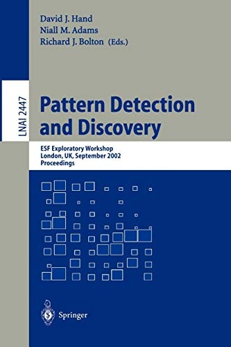 9783540441489: Pattern Detection and Discovery: ESF Exploratory Workshop, London, UK, September 16-19, 2002. (Lecture Notes in Computer Science)