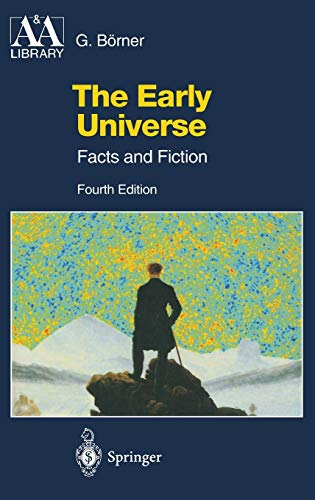 9783540441977: The Early Universe: Facts and Fiction (Astronomy and Astrophysics Library)