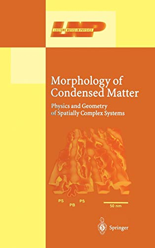 Morphology of Condensed Matter: Physics and Geometry of Spatially Complex Systems (Lecture Notes in...