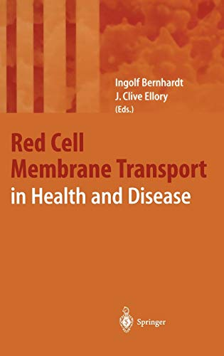 Membrane Transport in Red Blood Cells in Health and Disease: Ingolf Bernhardt