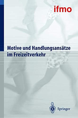 9783540442295: Motive und Handlungsansätze im Freizeitverkehr (Mobilitätsverhalten in der Freizeit) (German Edition)