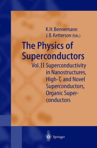 9783540442325: The The Physics of Superconductors: The Physics of Superconductors Superconductivity in Nanostructures, High-TC and Novel Superconductors, Organic ... Organic Superconductors Vol 2