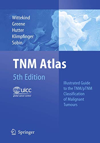 9783540442349: TNM Atlas: Illustrated Guide to the TNM/pTNM Classification of Malignant Tumours