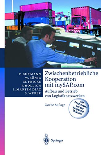 9783540442417: Zwischenbetriebliche Kooperation mit mySAP.com: Aufbau und Betrieb von Logistiknetzwerken (SAP Kompetent)