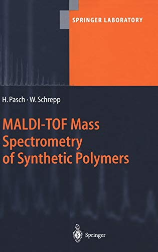 9783540442592: MALDI-TOF Mass Spectrometry of Synthetic Polymers (Springer Laboratory)