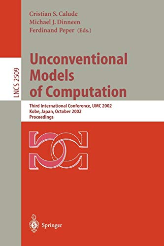 9783540443117: Unconventional Models of Computation: Third International Conference, UMC 2002, Kobe, Japan, October 15-19, 2002, Proceedings (Lecture Notes in Computer Science (2509))