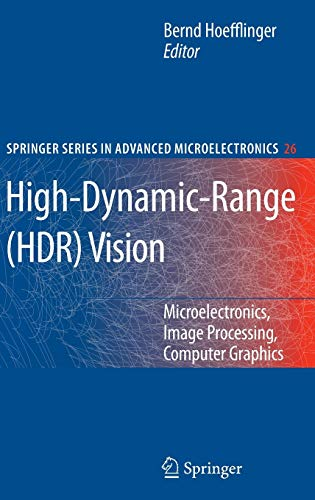 High-Dynamic-Range (HDR) Vision: Microelectronics, Image Processing, Computer Graphics