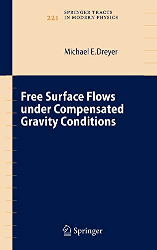 Free Surface Flows under Compensated Gravity Conditions: Michael E. Dreyer