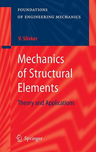 9783540447184: Mechanics of Structural Elements: Theory and Applications (Foundations of Engineering Mechanics)