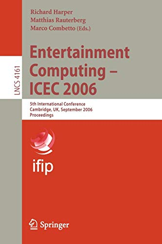 Entertainment Computing - ICEC 2006: 5th International Conference, Cambridge, UK, September 20-22, ...