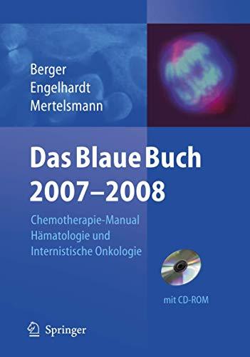 9783540452829: Das Blaue Buch 2007/2008: Chemotherapie-Manual Hamatologie Und Internistische Onkologie