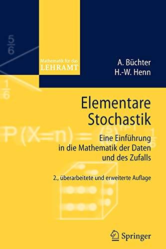 9783540453819: Elementare Stochastik: Eine Einführung in die Mathematik der Daten und des Zufalls (Mathematik für das Lehramt)