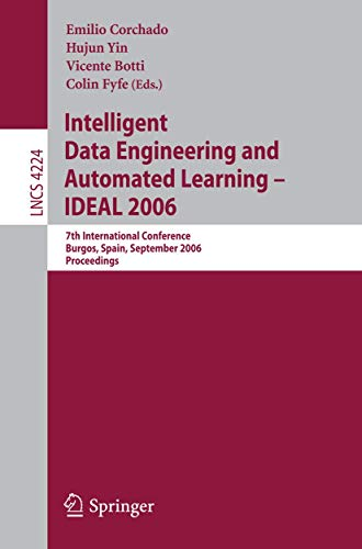 Intelligent Data Engineering And Automated Learning - Ideal 2006: 7Th International Conference, ...