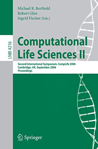 9783540457671: Computational Life Sciences II: Second International Symposium, CompLife 2006, Cambridge, UK, September 27-29, 2006, Proceedings (Lecture Notes in Computer Science)