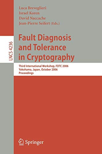 Fault Diagnosis and Tolerance in Cryptography: Third: Breveglieri, Luca [Editor];