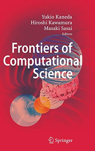 9783540463733: Frontiers of Computational Science: Proceedings of the International Symposium on Frontiers of Computational Science 2005