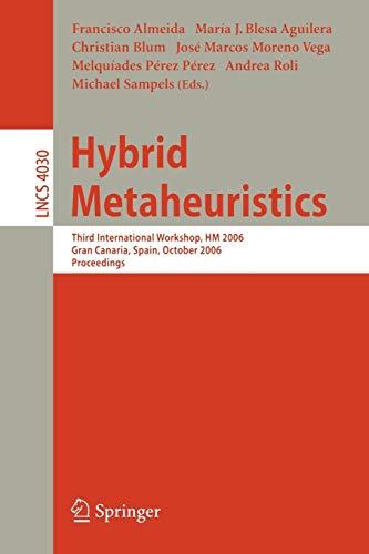 Hybrid Metaheuristics: Third International Workshop, HM 2006,