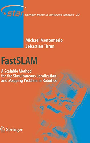 9783540463993: FastSLAM: A Scalable Method for the Simultaneous Localization and Mapping Problem in Robotics (Springer Tracts in Advanced Robotics)