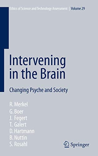 9783540464761: Intervening in the Brain: Changing Psyche and Society (Ethics of Science and Technology Assessment)