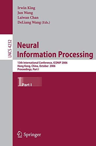 9783540464792: Neural Information Processing: 13th International Conference, ICONIP 2006, Hong Kong, China, October 3-6, 2006, Proceedings, Part I (Lecture Notes in Computer Science)