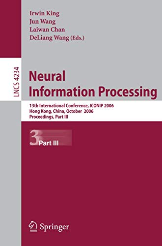 9783540464846: Neural Information Processing: 13th International Conference, ICONIP 2006, Hong Kong, China, October 3-6, 2006, Proceedings, Part III (Lecture Notes in Computer Science)