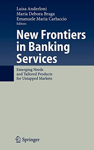 New Frontiers in Banking Services: Emerging Needs: Editor-Luisa Anderloni; Editor-Maria
