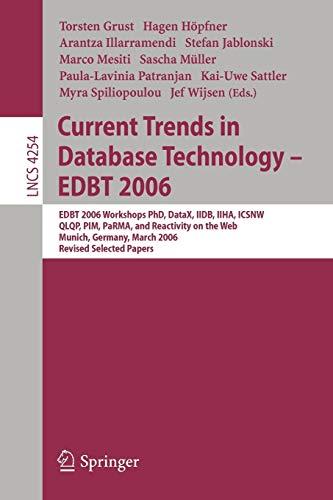 Current Trends in Database Technology - EDBT 2006: EDBT 2006 Workshop PhD, DataX, IIDB, IIHA, ICSNW...