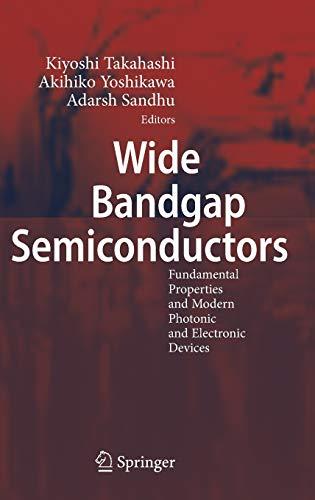 Wide Bandgap Semiconductors: Fundamental Properties and Modern: Takahashi, Kiyoshi [Editor];