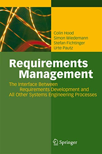 9783540476894: Requirements Management: The Interface Between Requirements Development and All Other Systems Engineering Processes