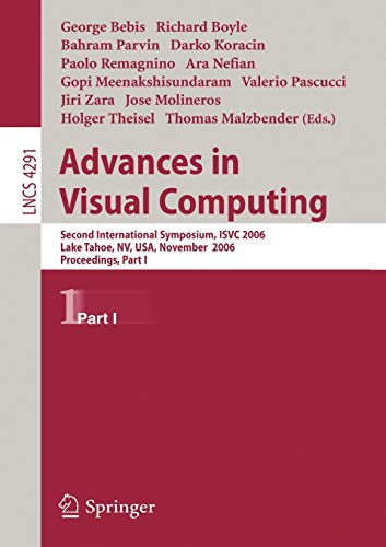 9783540486282: Advances in Visual Computing: Second International Symposium, ISVC 2006, Lake Tahoe, NV, USA, November 6-8, 2006, Proceedings, Part I (Lecture Notes ... Vision, Pattern Recognition, and Graphics)