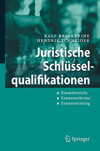 9783540486985: Juristische Schlüsselqualifikationen: Einsatzbereiche - Examensrelevanz - Examenstraining
