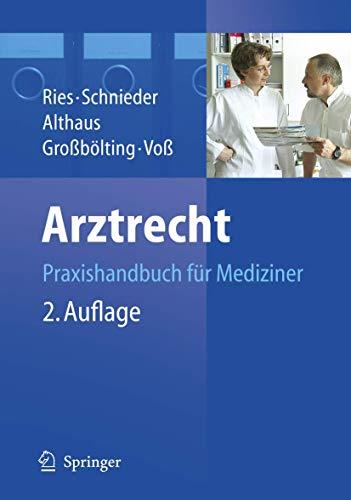 Arztrecht: Praxishandbuch für Mediziner: Praxishandbuch Fur Mediziner: Hans-Peter Ries, Karl-Heinz