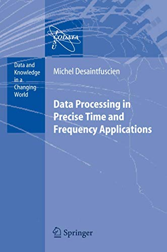 9783540488774: Data Processing in Precise Time and Frequency Applications (Data and Knowledge in a Changing World)