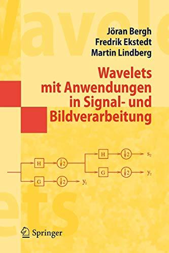 Wavelets mit Anwendungen in Signal- und Bildverarbeitung: Jöran Bergh; Fredrik