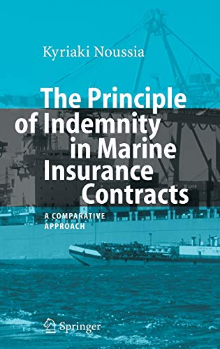 9783540490739: The Principle of Indemnity in Marine Insurance Contracts: A Comparative Approach (Hamburg Studies on Maritime Affairs)