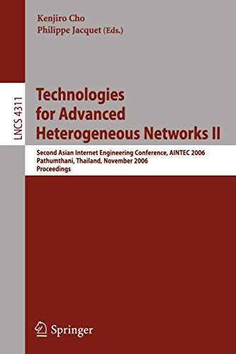 9783540493648: Technologies for Advanced Heterogeneous Networks II: Second Asian Internet Engineering Conference, AINTEC 2006, Pathumthani, Thailand, November 28-30, ... (Lecture Notes in Computer Science) (v. 2)
