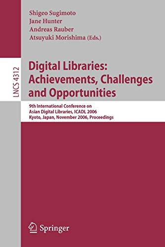 9783540493754: Digital Libraries: Achievements, Challenges and Opportunities: 9th International Conference on Asian Digial Libraries, ICADL 2006, Kyoto, Japan, ... (Lecture Notes in Computer Science)