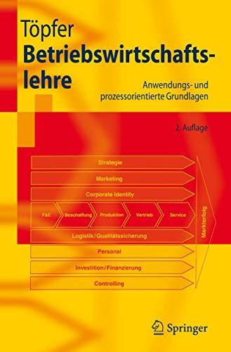 9783540493945: Betriebswirtschaftslehre: Anwendungs- und prozessorientierte Grundlagen