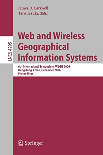 Web and Wireless Geographical Information Systems: 6th International Symposium, W2GIS 2006, Hong ...