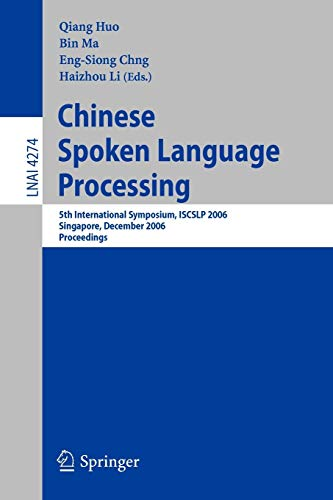 9783540496656: Chinese Spoken Language Processing: 5th International Symposium, ISCSLP 2006, Singapore, December 13-16, 2006, Proceedings (Lecture Notes in Computer Science)